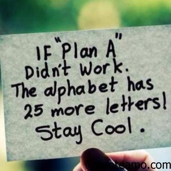 """Inspirational Quotes And Sayings Cool If Plan """"a"""" Didn't Work  Quote Amo"""