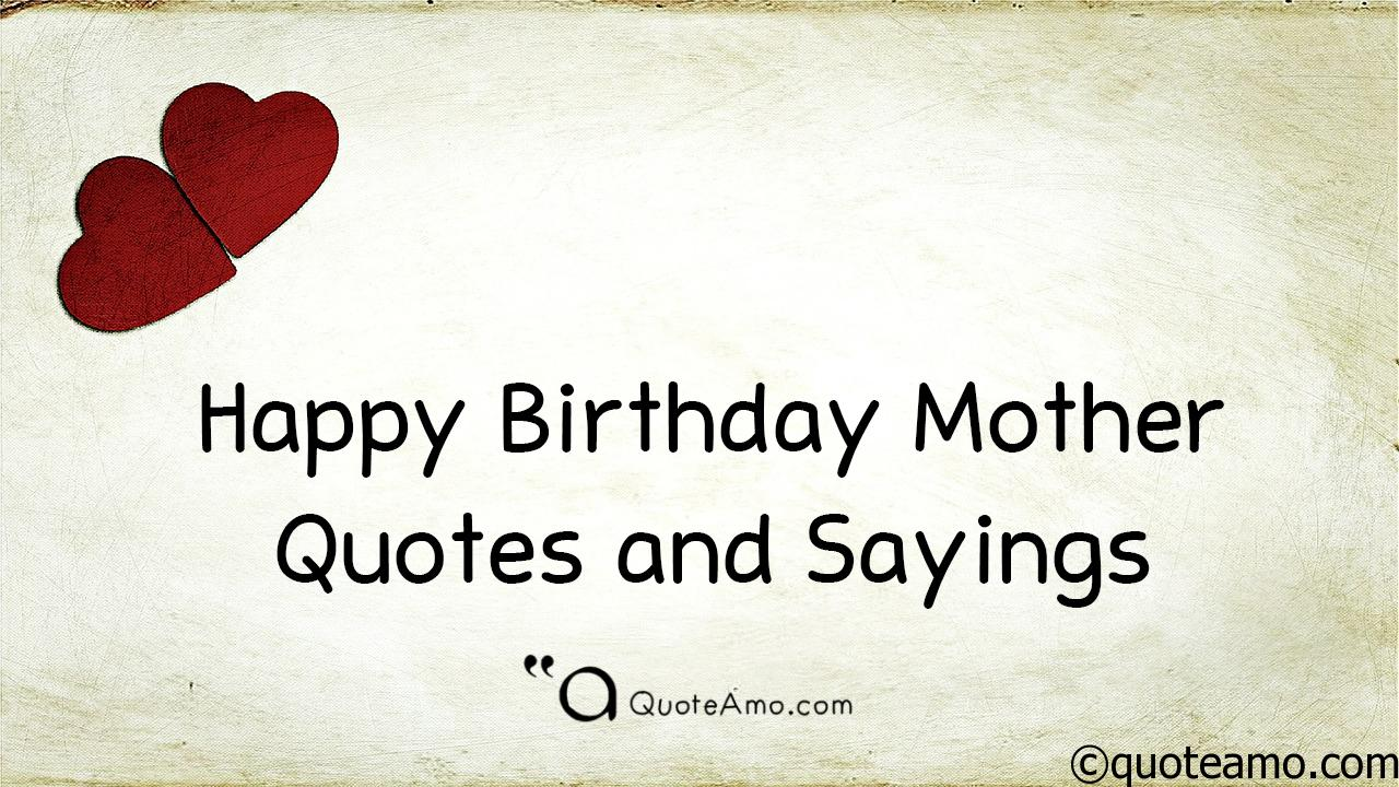 Happy Bday Mom Quotes: 15+ Happy Birthday Mother Quotes And Sayings