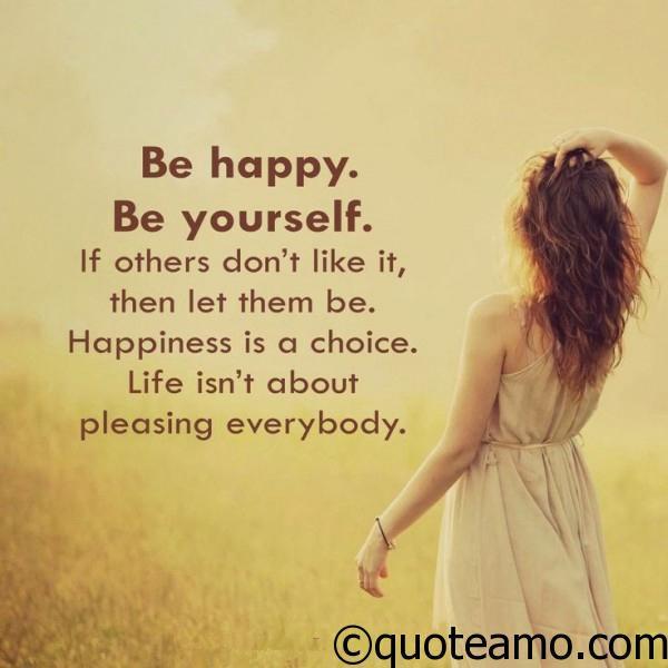 How To Be Happy In Life Quotes Glamorous Be Happy  Be Yourself  Quote Amo