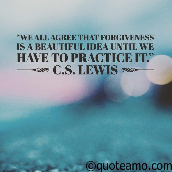 Forgiveness is a beautiful idea until... - Quote Amo